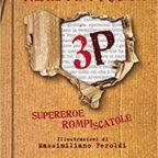3P, il 'supereroe rompiscatole' nella penna di Marco Pappalardo