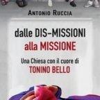 'Dalle dismissioni alla missione': una Chiesa con don Tonino Bello raccontata  da don Ruccia