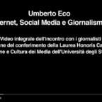"""""""Internet, Social Media e Giornalismo"""". 10 giugno 2015. """"Legioni di imbecilli e social network"""". Le parole esatte di Eco"""