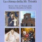 La Chiesa della SS. Trinità - Storia e Arte nel Tempio della Madonna Liberatrice in Viterbo