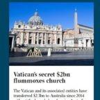 """La quantità di denaro trasferito dal 2014 ad oggi dal Vaticano in Australia è """"sorprendentemente elevata"""". Chi ha fatto i bonifici, a chi e perché, da dove sono partiti e dove sono finiti?"""