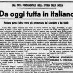 Quattro secoli dopo il Concilio di Trento, dal 24 marzo 1968 si celebra in Italia la Santa Messa in toto nella «lingua vernacola»