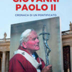 """Giovanni Paolo II """"compie"""" 101  anni: un libro ne racconta il  pontificato a chiusura del  centenario"""